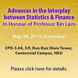 Advances in the Interplay between Statistics and Finance In Honour of Professor Kin Lam