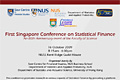 First Singapore Conference on Statistical Finance on October 16, 2009