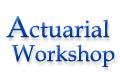 Workshop on Actuaries: From Students to Professionals