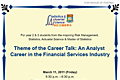 Theme of the Career Talk: An Analyst Career in the Financial Services Industry on March 11, 2011.