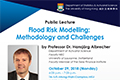 Public Lecture on 'Flood Risk Modelling: Methodology and Challenges' by Professor Dr. Hansjörg Albrecher on Monday, October 29, 2018.