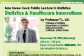 Saw Swee Hock Public Lecture in Statistics by Prof. T.L. LAI on Monday, December 10, 2012.