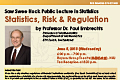 Saw Swee Hock Public Lecture in Statistics by Professor Dr. Paul Embrechts on Wednesday, June 5, 2013.